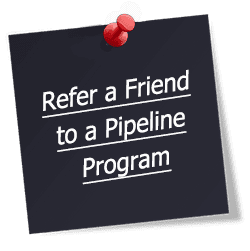 Refer a Friend to a Pipeline Program
